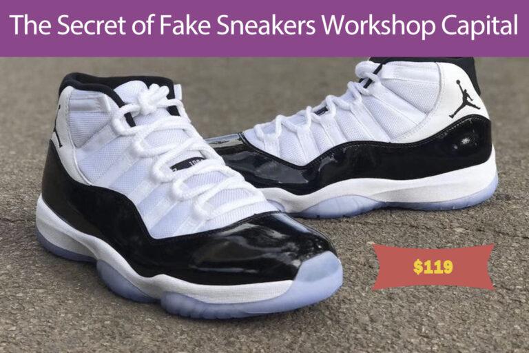 The Secret of Fake Sneakers Workshop Capital--Putian